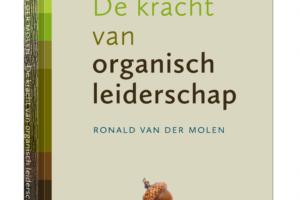 Het eerste Nederlandse boek over organisch leiderschap