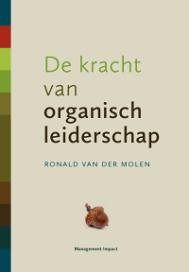 De kracht van organisch leiderschap