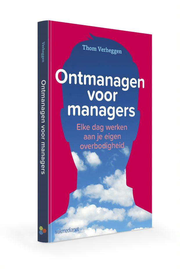 Het boek: Ontmanagen voor managers