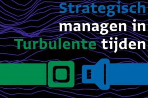 Preview: Strategisch managen in turbulente tijden